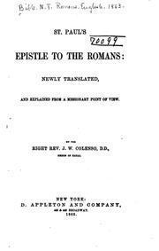 St. Paul's Epistle to the Romans: Newly Translated and Explained from a .. by John William Colenso
