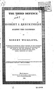 Cover of: The Third Defence of Robert J. Breckinridge Against the Calumnies of Robert Wickliffe: In which ..