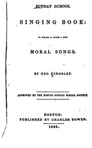 Cover of: The Sunday School Singing Book: To which is Added a Few Moral Songs |