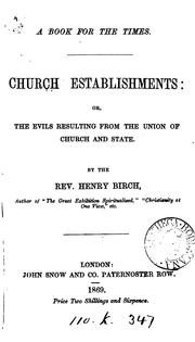 Cover of: Church establishments: or, The evils resulting from the union of Church and State |