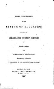 Cover of: A Brief Description of the System of Education Adopted in the Celebrated Common Schools of ... |