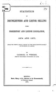 Cover of: Statistics of Drunkenness and Liquor Selling: Under Prohibitory and License Legislation, 1874 ..