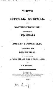 Cover of: Views in Suffolk, Norfolk, and Northamptonshire; illustrative of the works of Robert Bloomfield ..