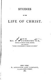 Cover of: Studies in the Life of Christ | Andrew Martin Fairbairn