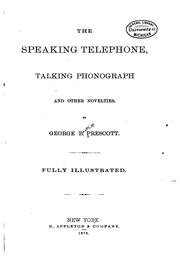 Cover of: The Speaking Telephone, Talking Phonograph, and Other Novelties | George Bartlett Prescott