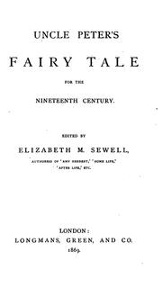 Cover of: Uncle Peter's Fairy Tale for the Nineteenth Century | Elizabeth Missing Sewell