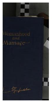 Cover of: Womanhood and Marriage: Fifty-three Lessons in Sex Hygiene Exclusively for Women