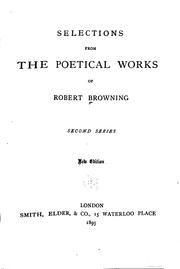 Cover of: Selections from the Poetical Works of Robert Browning: First [-second] Series | Robert Browning