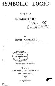 Cover of: Symbolic Logic: Part I, Elementary | Lewis Carroll