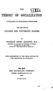 Cover of: The Theory of Socialization: A Syllabus of Sociological Principles..