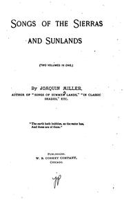 Cover of: Songs of the Sierras and Sunlands ...: (two Volumes in One.) | Joaquin Miller