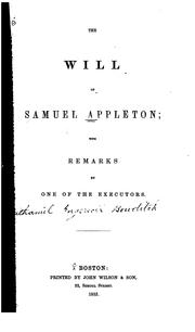 Cover of: The Will of Samuel Appleton: With Remarks by One of the Executors | Samuel Appleton