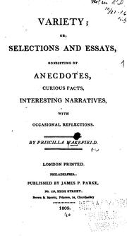 Cover of: Variety; Or, Selections and Essays, Consisting of Anecdotes, Curious Facts, Interesting ..