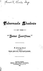"Cover of: Tabernacle Shadows of the ""better Sacrifices"".: A Helping Hand for the Royal Priesthood"