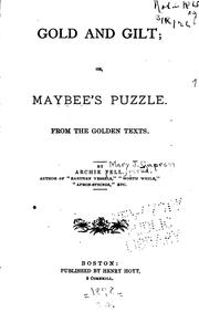 Cover of: Gold and Gilt; Or, Maybee