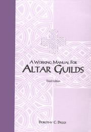 Cover of: A working manual for altar guilds | Dorothy C. Diggs