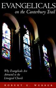 Cover of: Evangelicals on the Canterbury Trail: why evangelicals are attracted to the liturgical church
