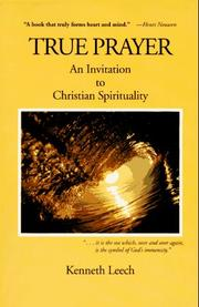 Cover of: True prayer: an invitation to Christian spirituality