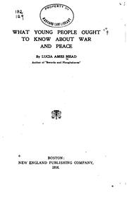 Cover of: What Young People Ought to Know about War and Peace ... by Lucia True Ames Mead