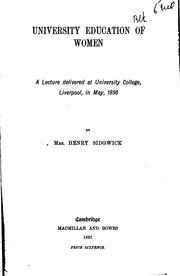 Cover of: University Education of Women: A Lecture Delivered at University College, Liverpool, in May, 1896 by Eleanor Mildred Sidgwick