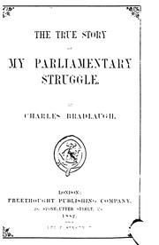 Cover of: The true story of my parliamentary struggle