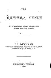 Cover of: The Shakespearean Interpreter: With Memorial Words Respecting Henry Norman Hudson