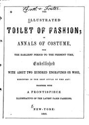 The Illustrated Toilet of Fashion, Or, Annals of Costume, from the Earliest ...