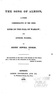Cover of: The Song of Albion: A Poem Commemorative of the Crisis. Lines On the Fall of Warsaw and Other Poems | Henry Sewell Stokes