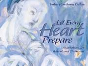 Cover of: Let every heart prepare | Barbara Cawthorne Crafton