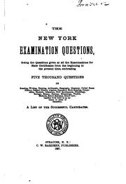 Cover of: The New York Examination Questions: Being the Questions Given at All the Examinations for State ... |