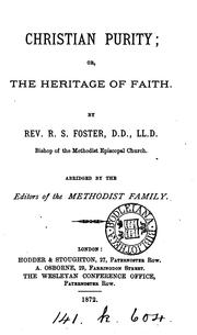 Cover of: Christian purity; or, The heritage of faith. Abridged by the eds. of the Methodist family |