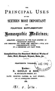 Cover of: The principal uses of the sixteen most important homœopathic medicines, compiled from the works ... |