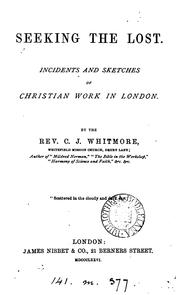Cover of: Seeking the lost, incidents and sketches of Christian work in London |
