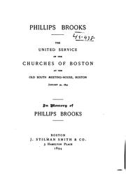 Phillips Brooks: The United Service of the Churches of Boston at the Old South Meeting-house ... by