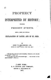 Cover of: Prophecy Interpreted by History: Including Present Events. Being a Brief and ... |