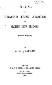 Cover of: Strains on Braced Iron Arches & Arched Iron Bridges... |