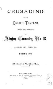 Cover of: Crusading with Knights Templar Under the Banners of Allegheny Commandery, No. 35, Allegheny City ... |