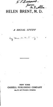 Cover of: Helen Brent, M. D.: A Social Study |