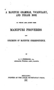 Cover of: A Manipuri Grammar, Vocabulary, and Phrase Book: To which are Added Some Manipuri Proverbs and ... |