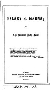 Cover of: Hilary S. Magna; or, The nearest duty first |