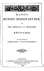 Cover of: Matty's hungry missionary-box, and the message it brought, by the author of 'Copsley annals'.