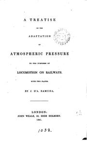 Cover of: A treatise on the adaptation of atmospheric pressure to the purposes of locomotion on railways |
