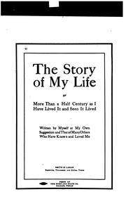Cover of: The Story of My Life; Or: More Than a Half Century as I Have Lilved it and Seen it Lived ... |