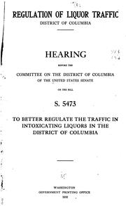 Cover of: Regulation of Liquor Traffic, District of Columbia: Hearing Before the Committee on the District ... |