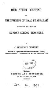 Cover of: Our study meeting; or The offering of Isaac by Abraham considered by a body of Sunday school ... |