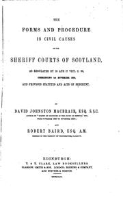 Cover of: The Forms and Procedure in Civil Causes in the Sheriff Courts of Scotland: As Regulated by 16 ... |