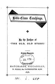 Bible-class teachings, by the author of The old, old story