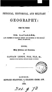 Cover of: Physical, historical and military geography. From the Fr., ed., with additions, by A.F. Lendy |