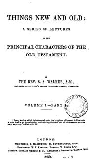 Cover of: Things new and old: a series of lectures on the principal characters of the Old Testament |