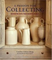 Cover of: A Passion for Collecting: decorating with your favorite objects